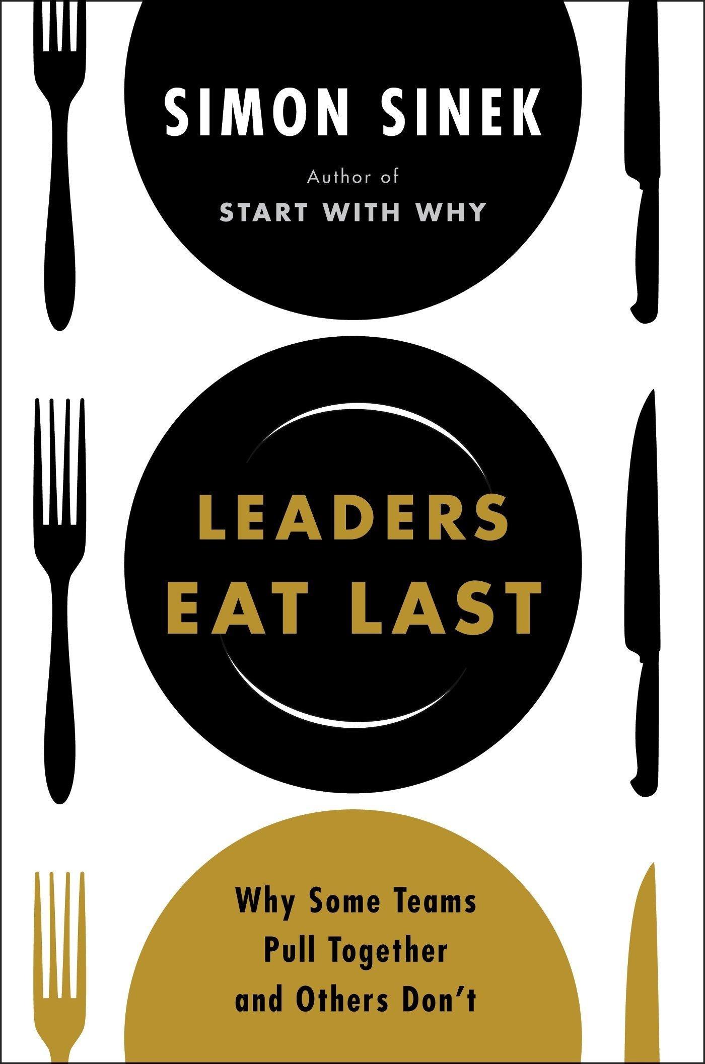 Simon Sinek, Leaders Eat Last.jpg